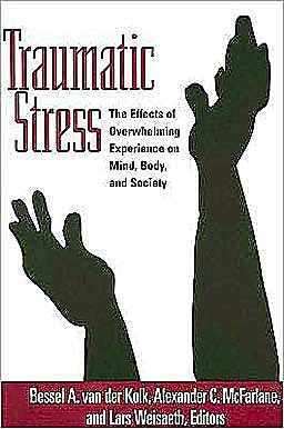 Portada del libro 9781572304574 Traumatic Stress: Effects of Overwhelming Experience on Mind, Body and Society