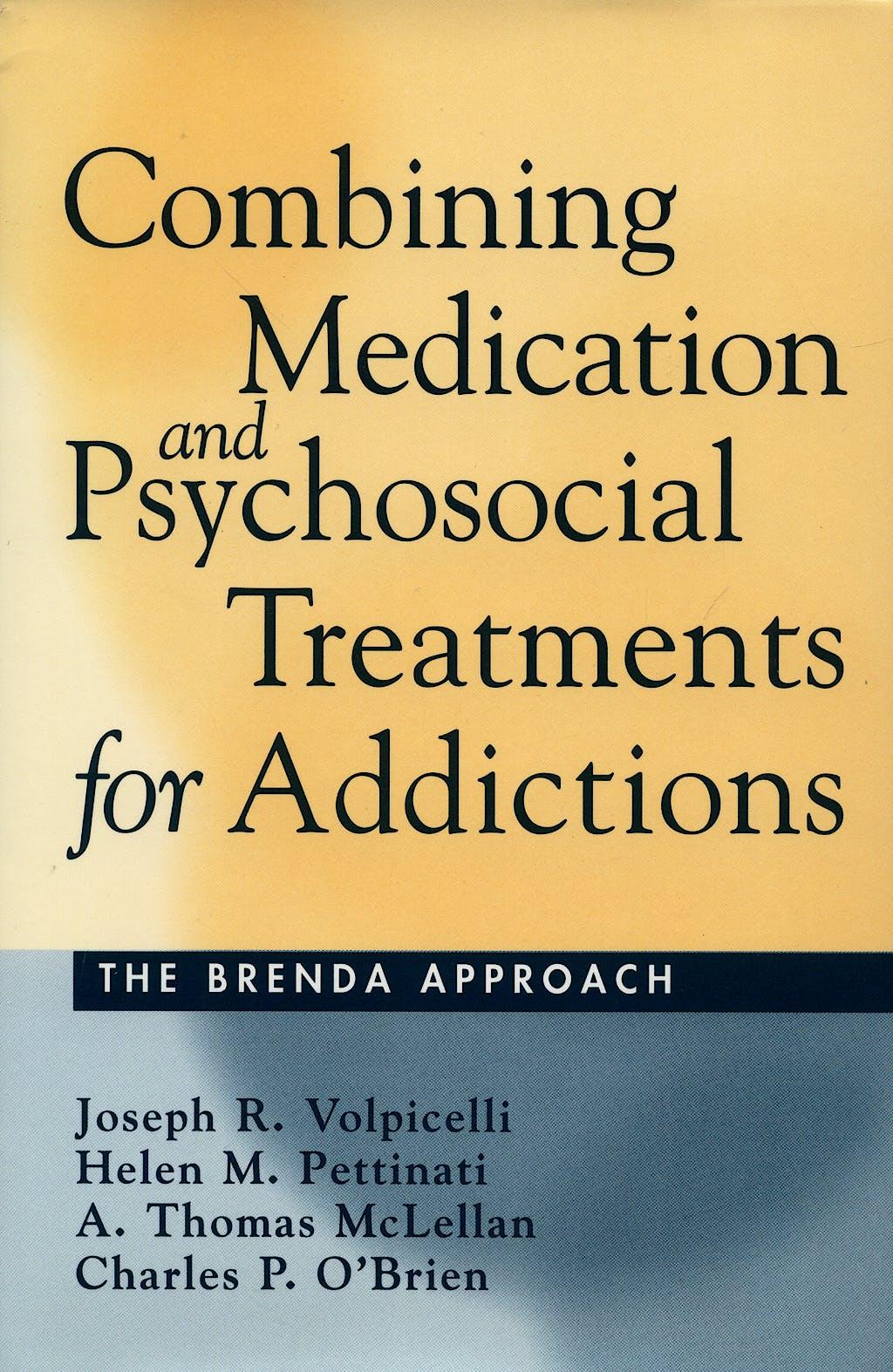 Portada del libro 9781572306189 Combining Medication and Psychosocial Treatment for Addictions