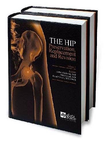 Portada del libro 9781574001495 The Hip. Preservation, Replacement and Revision (2 Vol. Set)