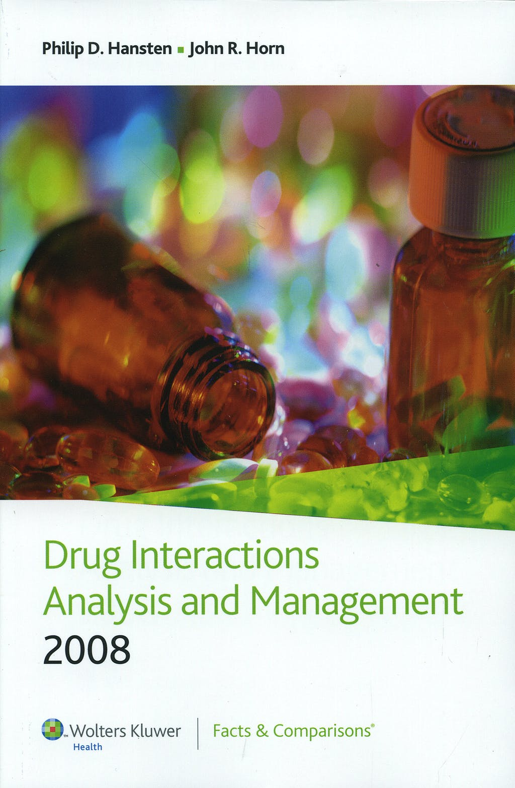 Portada del libro 9781574392869 Hansten and Horn's Drug Interactions Analysis and Management 2008