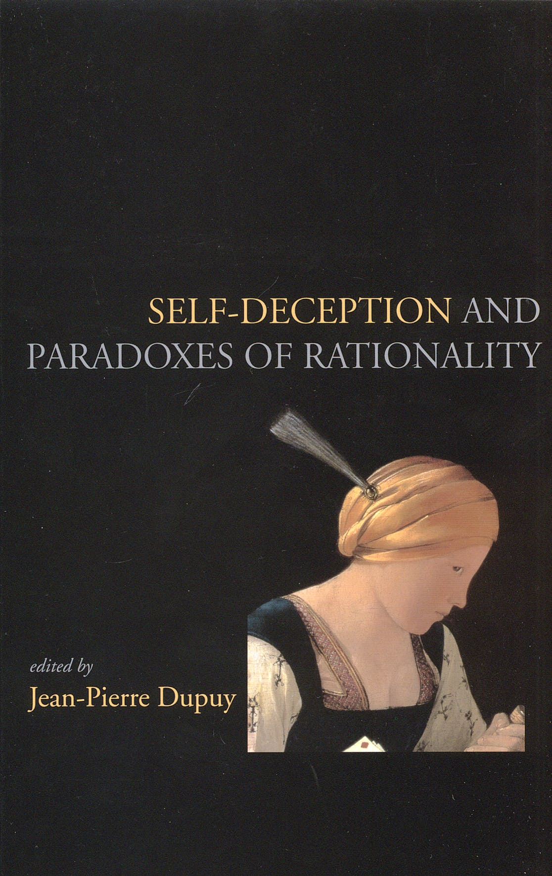 Portada del libro 9781575860688 Self-Deception and the Paradoxes of Rationality