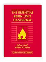 Portada del libro 9781576261767 The Essential Burn Unit Handbook