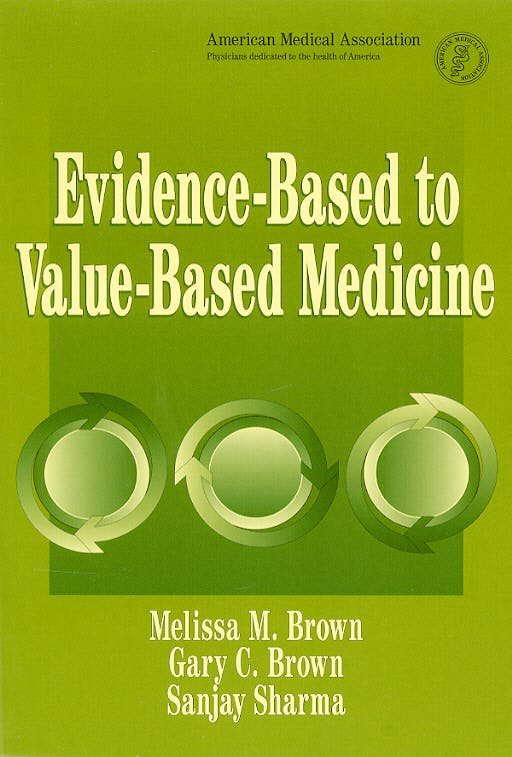 Portada del libro 9781579476250 Evidence-Based to Value-Based Medicine