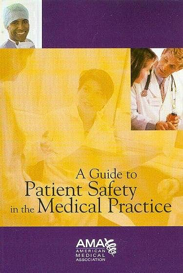 Portada del libro 9781579476748 A Guide to Patient Safety in the Medical Practice