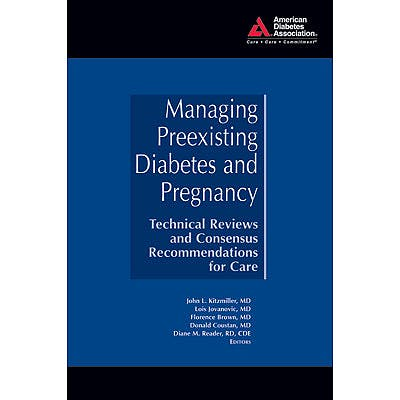 Portada del libro 9781580402958 Managing Preexisting Diabetes and Pregnancy. Technical Reviews and Consensus Recommendations for Care