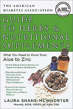 Portada del libro 9781580403184 The American Diabetes Association Guide to Herbs and Nutritional Supplements. What You Need to Know from Aloe to Zinc