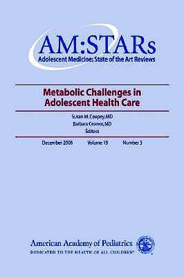 Portada del libro 9781581102895 Metabolic Challenges in Adolescent Health. Adolescent Medicine - State of the Art Reviews