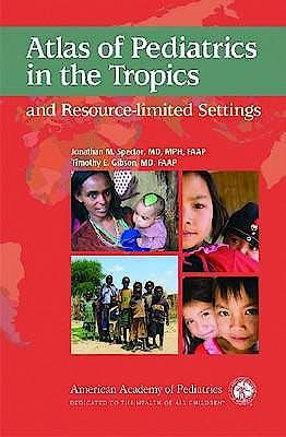 Portada del libro 9781581103038 Atlas of Pediatrics in the Tropics and Resource-Limited Settings