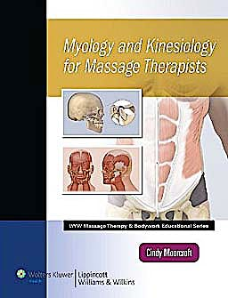 Portada del libro 9781582558011 Myology and Kinesiology for Massage Therapists