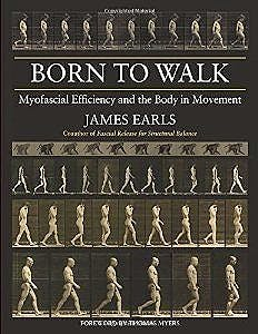 Portada del libro 9781583947692 Born to Walk: Myofascial Efficiency and the Body in Movement
