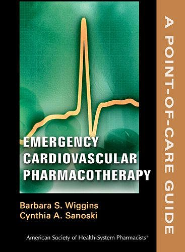 Portada del libro 9781585282562 Emergency Cardiovascular Pharmacotherapy. A Point-of-Care Guide