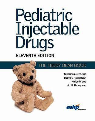 Portada del libro 9781585285396 Pediatric Injectable Drugs (The Teddy Bear Book)