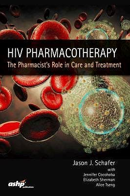 Portada del libro 9781585285761 HIV Pharmacotherapy. The Pharmacist's Role in Care and Treatment