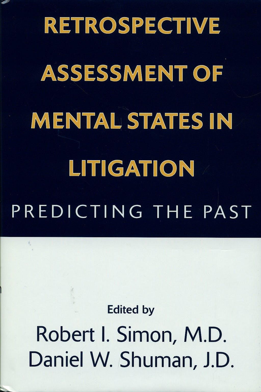 Portada del libro 9781585620012 Retrospective Assessment of Mental States in Litigation. Predicting the Past