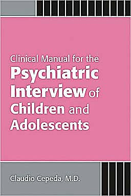 Portada del libro 9781585623433 Clinical Manual for the Psychiatric Interview of Children and Adolescents