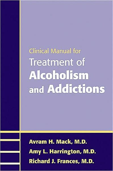 Portada del libro 9781585623730 Clinical Manual for Treatment of Alcoholism and Addictions