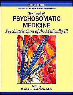 Portada del libro 9781585623792 The American Psychiatric Publishing. Textbook of Psychosomatic Medicine. Psychiatric Care of the Medically Ill