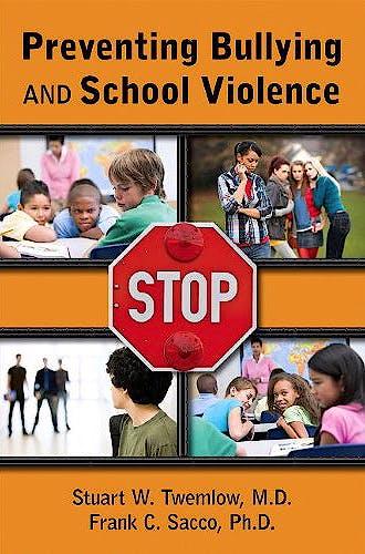 Portada del libro 9781585623846 Preventing Bullying and School Violence