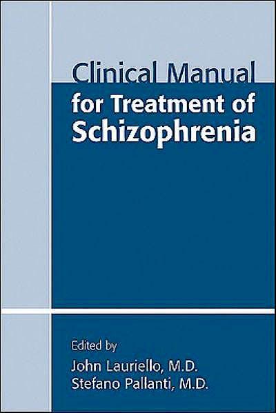 Portada del libro 9781585623945 Clinical Manual for Treatment of Schizophrenia