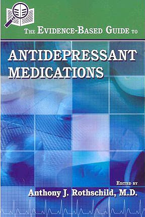 Portada del libro 9781585624058 The Evidence-Based Guide to Antidepressant Medications