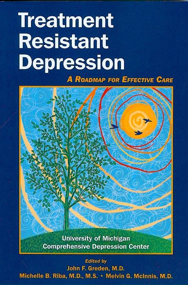 Portada del libro 9781585624096 Treatment Resistant Depression, a Roadmap for Effective Care