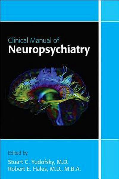 Portada del libro 9781585624294 Clinical Manual of Neuropsychiatry