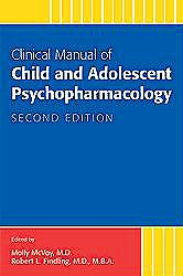 Portada del libro 9781585624355 Clinical Manual of Child and Adolescent Psychopharmacology