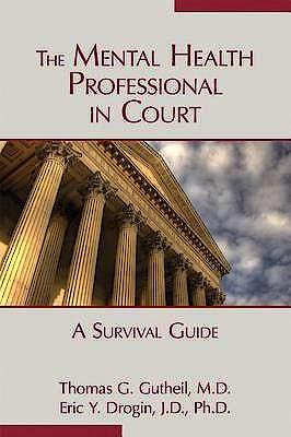 Portada del libro 9781585624386 The Mental Health Professional in Court. a Survival Guide