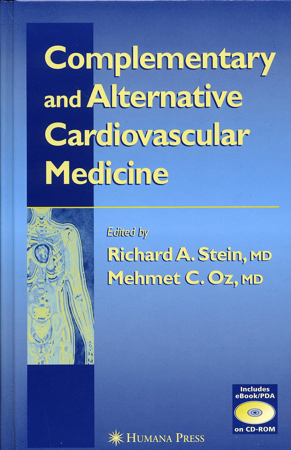 Portada del libro 9781588291868 Complementary and Alternative Cardiovascular Medicine + ebook/PDA on CD-ROM (Hardcover)