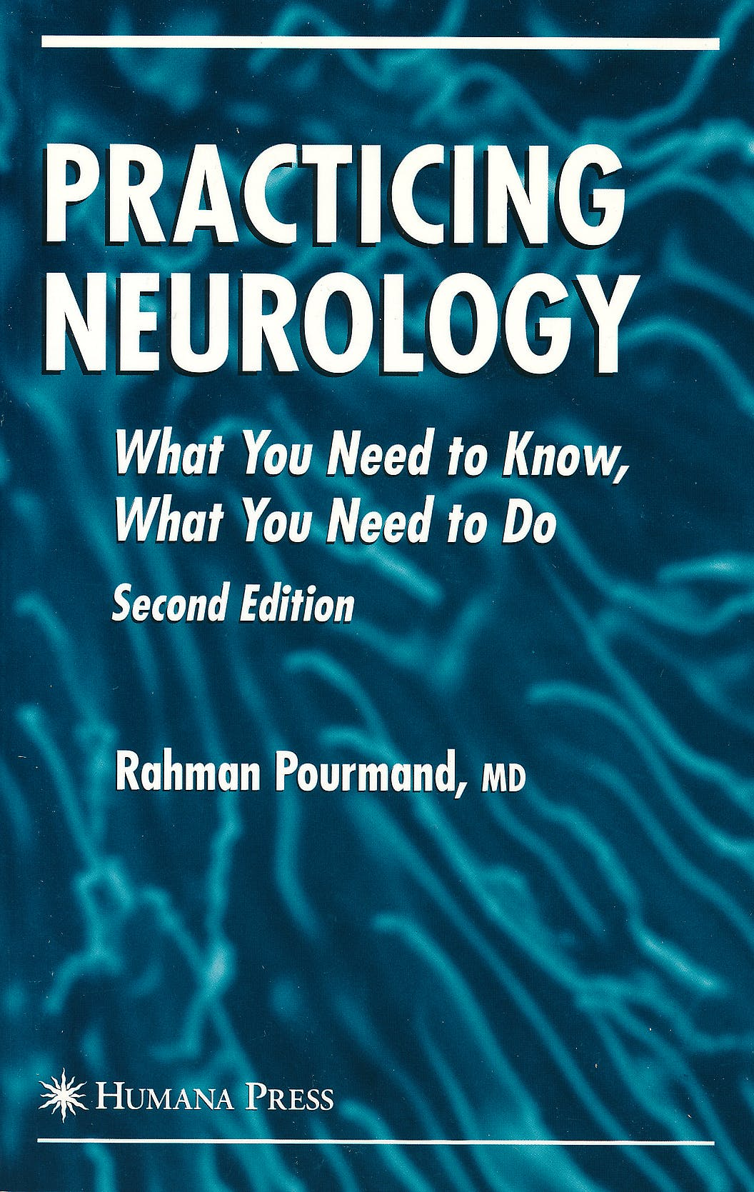 Portada del libro 9781588296092 Practicing Neurology. What You Need to Know, What You Need to Do