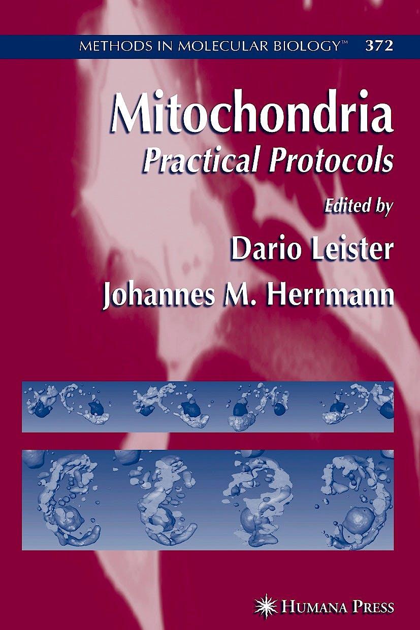 Portada del libro 9781588296672 Mitochondria. Practical Protocols (Methods in Molecular Biology, Vol. 372)