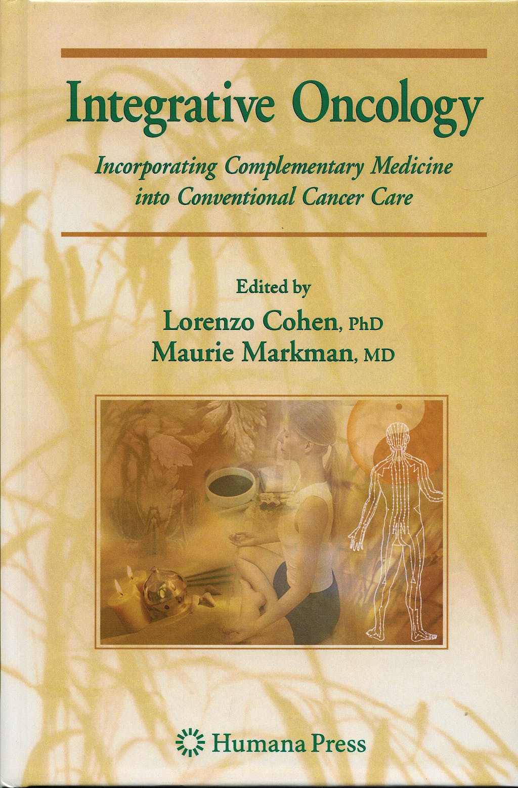 Portada del libro 9781588298690 Integrative Oncology. Incorporating Complementary Medicine into Conventional Cancer Care (Current Clinical Oncology)