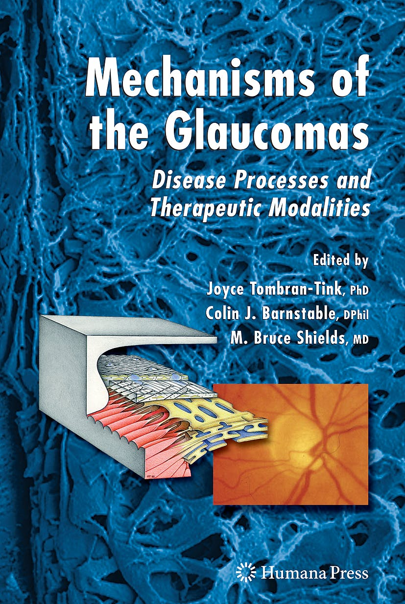 Portada del libro 9781588299567 Mechanisms of the Glaucomas. Disease Processes and Therapeutic Modalities + Cd-Rom (Ophthalmology Research)