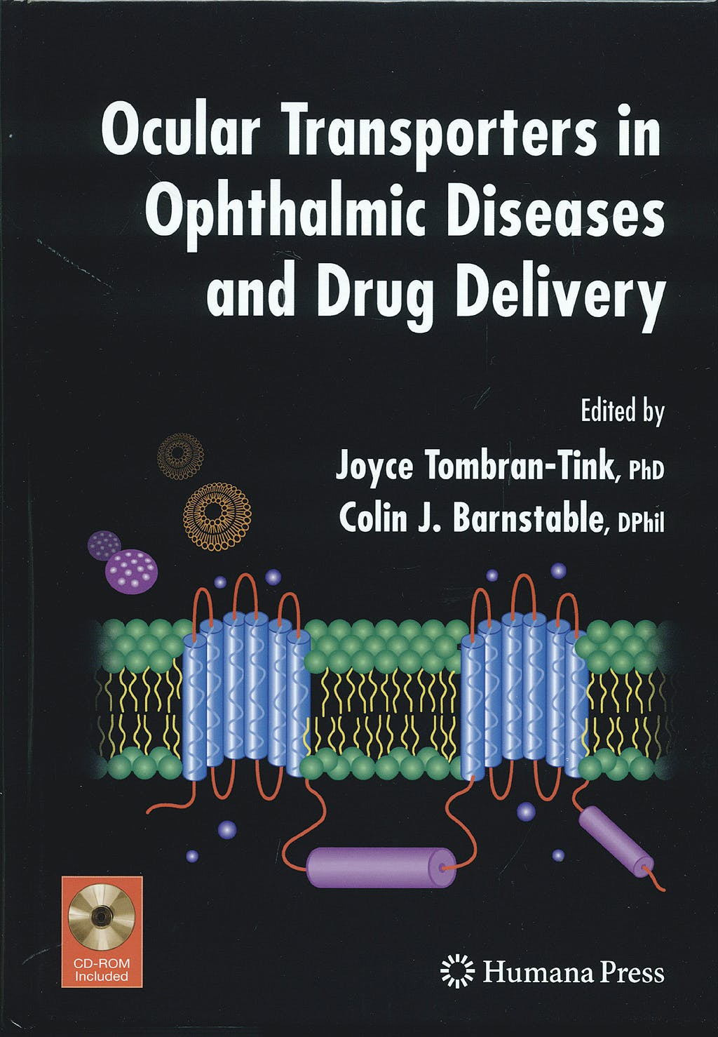Portada del libro 9781588299581 Ocular Transporters in Ophthalmic Diseases and Drug Delivery (Ophthalmology Research)