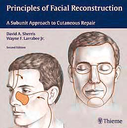 Portada del libro 9781588905123 Principles of Facial Reconstruction. a Subunit Approach to Cutaneous Repair