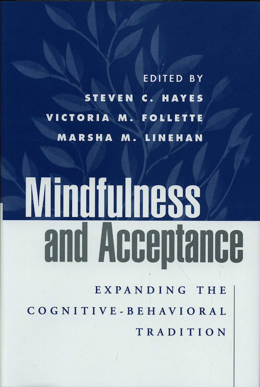 Portada del libro 9781593850661 Mindfulness and Acceptance. Expanding the Cognitive-Behavioral Tradition