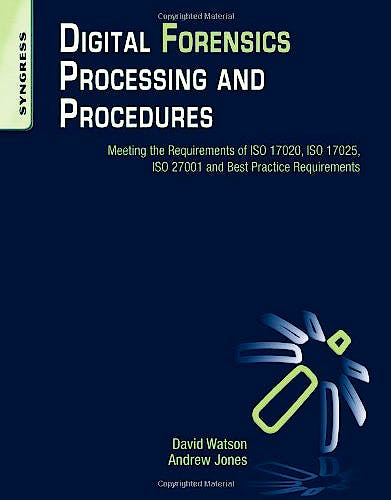 Portada del libro 9781597497428 Digital Forensics Processing and Procedures. Meeting the Requirements of Iso 17020, Iso 17025, Iso 27001 and Best Practice Requirements