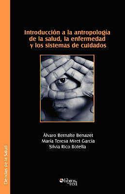 Portada del libro 9781597542678 Introduccion a la Antropologia de la Salud, la Enfermedad y los Sistemas de Cuidados