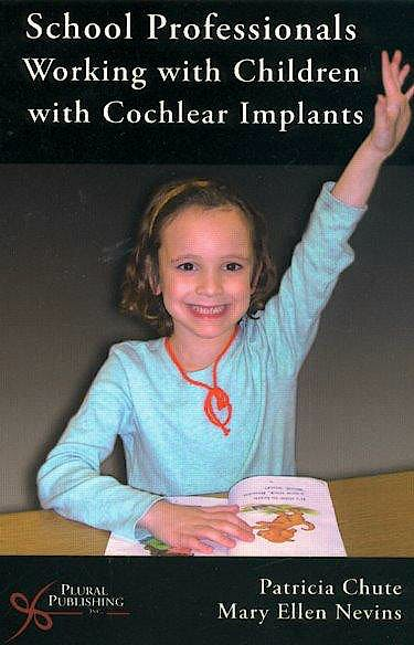 Portada del libro 9781597560139 School Professionals Working with Children with Cochlear Implants + Cd