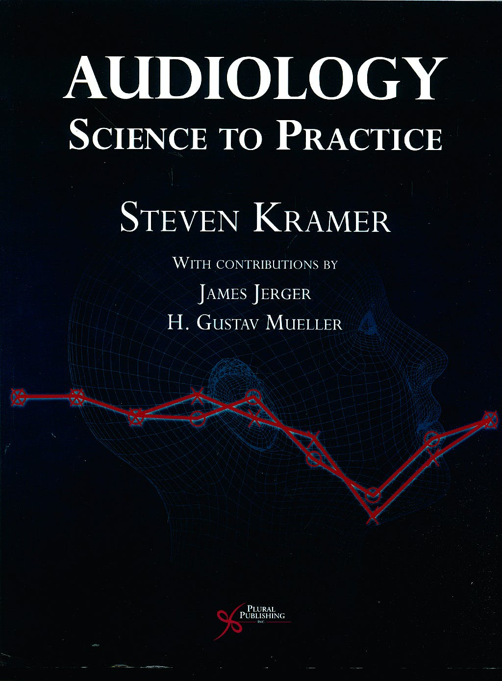 Portada del libro 9781597560337 Audiology Science to Practice