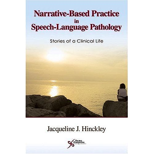 Portada del libro 9781597560726 Narrative-Based Practice in Speech-Language Pathology. Stories of a Clinical Life