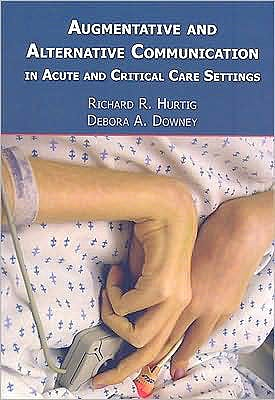 Portada del libro 9781597560795 Augmentative and Alternative Communication in Acute and Critical Care Settings + Dvd