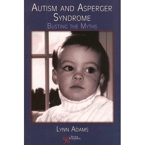 Portada del libro 9781597560832 Autism and Asperger Syndrome. Busting the Myths