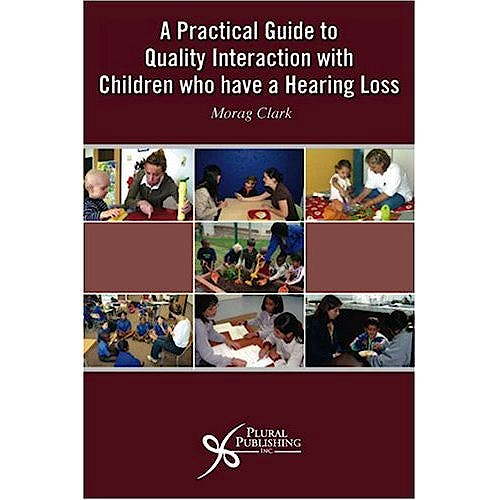 Portada del libro 9781597561129 A Practical Guide to Quality Interaction with Children Who Have a Hearing Loss