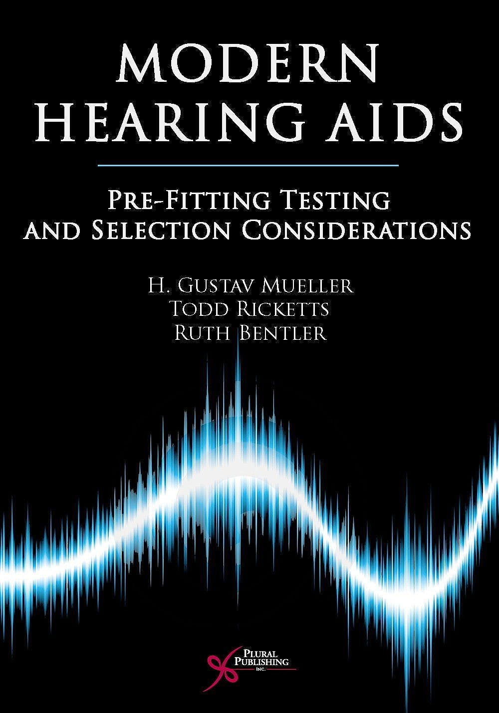 Portada del libro 9781597561389 Modern Hearing Aids. Pre-Fitting Testing and Selection Considerations