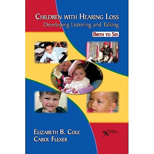 Portada del libro 9781597561587 Children with Hearing Loss. Developing Listening and Talking. Birth to Six