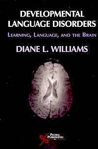 Portada del libro 9781597561891 Developmental Language Disorders. Learning, Language, and the Brain