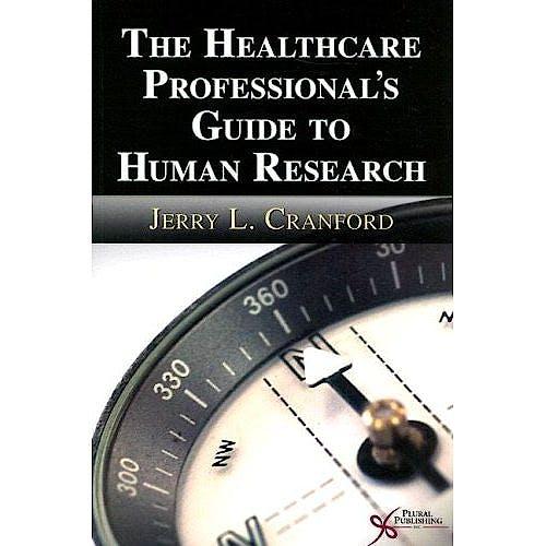 Portada del libro 9781597562003 The Healthcare Professional's Guide to Human Research