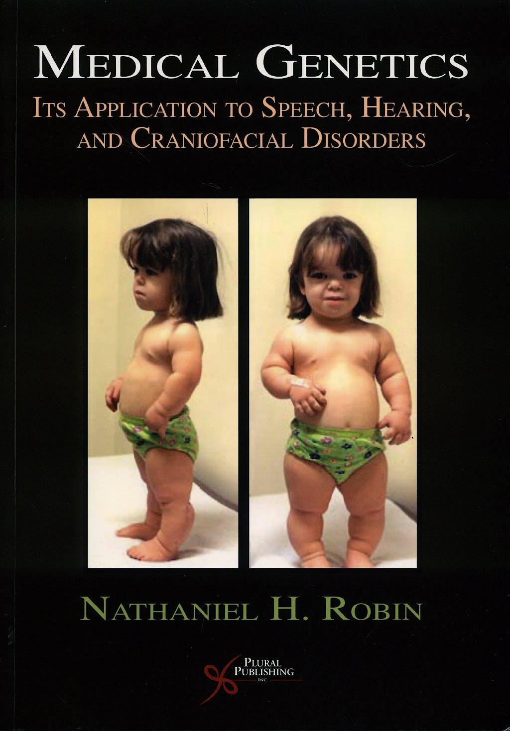 Portada del libro 9781597562584 Medical Genetics. Its Application to Speech, Hearing and Craniofacial Disorders
