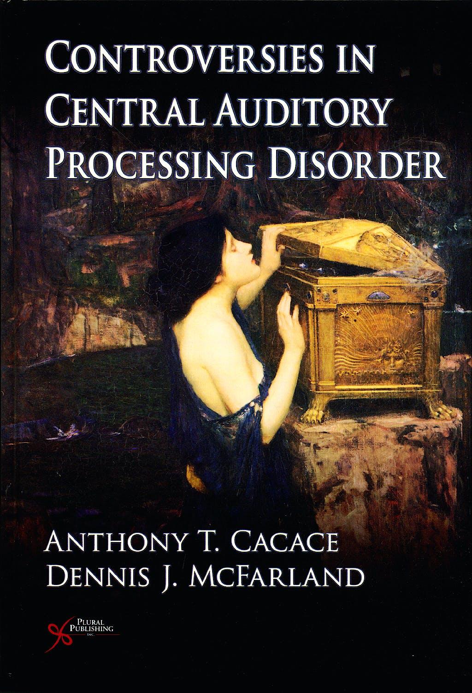 Portada del libro 9781597562607 Controversies in Central Auditory Processing Disorder